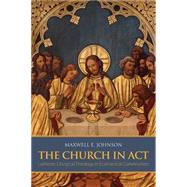 The Church in Act by Johnson, Maxwell E., 9781451488838
