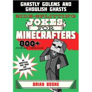 Sidesplitting Jokes for Minecrafters by Boone, Brian; Brack, Amanda, 9781510718838