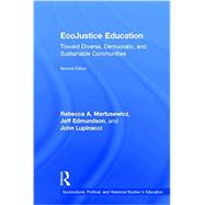 EcoJustice Education: Toward Diverse, Democratic, and Sustainable Communities by Martusewicz; Rebecca A., 9781138018839