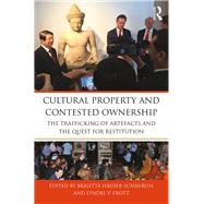 Cultural Property and Contested Ownership: The Trafficking of Artefacts and the Quest for Restitution by Hauser-SchSublin; Brigitta, 9781138188839