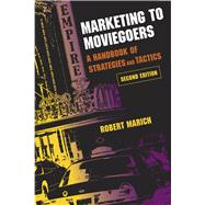 Marketing to Moviegoers : A Handbook of Strategies and Tactics by Marich, Robert, 9780809328840