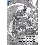 Batman: The Dark Knight Unwrapped by Finch, David, 9781401248840
