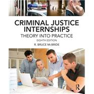 Criminal Justice Internships: Theory into Practice by McBride; R., 9780323298841