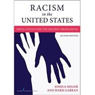 Racism in the United States: Implications for the Helping Professions by Miller, Joshua, Ph.d., 9780826148841