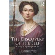 The Discovery of the Self: A study in psychological cure by Rudnytsky,Peter L., 9781138828841