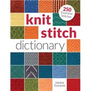 The Knit Stitch Dictionary: 250 Essential Stitches by Tomkies, Debbie, 9781620338841