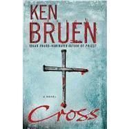 Cross A Novel by Bruen, Ken, 9780312538842