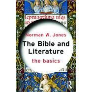 The Bible and Literature: The Basics by Jones; Norman, 9780415738842