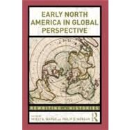 Early North America in Global Perspective by Morgan; Philip D., 9780415808842