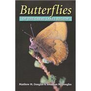 Butterflies Of The Great Lakes Region by Douglas, Matthew M., 9780472098842