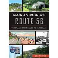Along Virginia's Route 58 by Tennis, Joe, 9781467118842