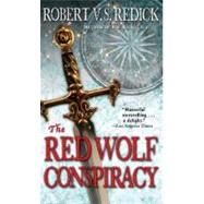 The Red Wolf Conspiracy by Redick, Robert V. S., 9780345508843