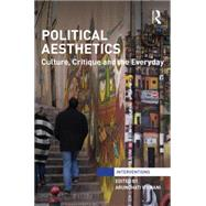 Political Aesthetics: Culture, Critique and the Everyday by Virmani; Arundhati, 9780415728843
