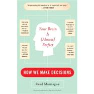 Your Brain Is (Almost) Perfect : How We Make Decisions by Montague, Read, 9780452288843