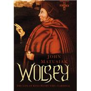 Wolsey by Matusiak, John, 9780752498843