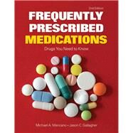 Frequently Prescribed Medications: Drugs You Need to Know by Mancano, Michael, 9781449698843