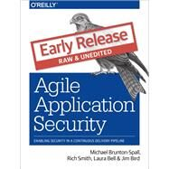 Agile Application Security by Bell, Laura; Brunton-spall, Michael; Smith, Rich; Bird, Jim, 9781491938843