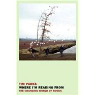 Where I'm Reading From by Parks, Tim, 9781590178843