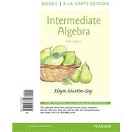 Intermediate Algebra, Books a la Carte Edition by Martin-Gay, Elayn El, 9780321978844