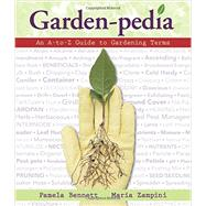 Garden-Pedia by Bennett, Pamela; Zampini, Maria, 9780989268844