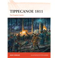 Tippecanoe 1811 The Prophet's battle by Winkler, John F.; Dennis, Peter, 9781472808844