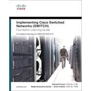 Implementing Cisco IP Switched Networks (SWITCH) Foundation Learning Guide Foundation learning for SWITCH 642-813 by Froom, Richard; Sivasubramanian, Balaji; Frahim, Erum, 9781587058844