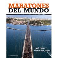 Maratones del mundo / Marathons of the world by Jones, Hugh; James, Alexander, 9788415088844