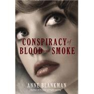 Conspiracy of Blood and Smoke by Blankman, Anne, 9780062278845