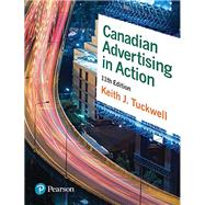 Canadian Advertising in Action, by Keith J. Tuckwell, 9780134228846