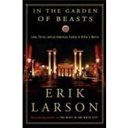In the Garden of Beasts by Larson, Erik, 9780307408846