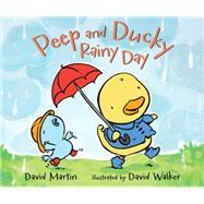 Peep and Ducky Rainy Day by Martin, David; Walker, David, 9780763668846