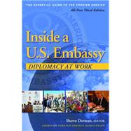 Inside a U.S. Embassy: Diplomacy at Work by Dorman, Shawn, 9780964948846