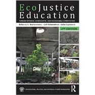 EcoJustice Education: Toward Diverse, Democratic, and Sustainable Communities by Martusewicz; Rebecca A., 9781138018846