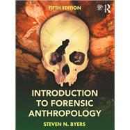 Introduction to Forensic Anthropology by Byers; Steven N., 9781138188846