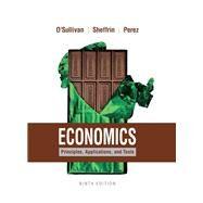 Economics Principles, Applications, and Tools by O'Sullivan, Arthur; Sheffrin, Steven; Perez, Stephen, 9780134078847