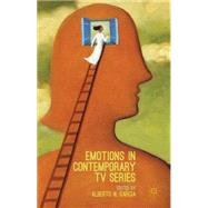 Emotions in Contemporary TV Series by Garc�a, Alberto N., 9781137568847