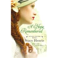 A Hope Remembered by Henrie, Stacy, 9781455598847