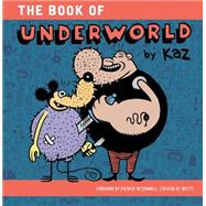 Underworld by Kaz; McDonnell, Patrick, 9781606998847