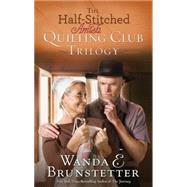 The Half-Stitched Amish Quilting Club Trilogy by Brunstetter, Wanda E., 9781630588847