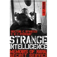 Strange Intelligence by Bywater, Hector C.; Ferraby, H. C., 9781849548847