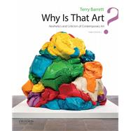 Why Is That Art? Aesthetics and Criticism of Contemporary Art by Barrett, Terry, 9780190268848