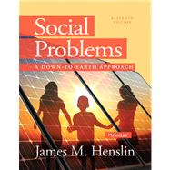 Social Problems A Down to Earth Approach Plus NEW MySocLab with Pearson eText --Access Card Package by Henslin, James M., 9780205968848