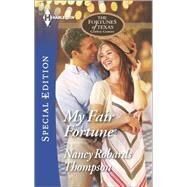 My Fair Fortune by Thompson, Nancy Robards, 9780373658848