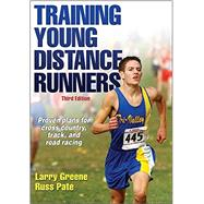 Training Young Distance Runners by Greene, Larry; Pate, Russ, 9781450468848