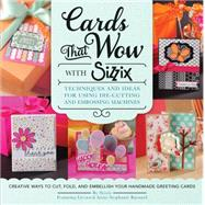 Cards That Wow With Sizzix by Ellison & Sizzix; Barnard, Stephanie (CRT), 9781589238848