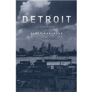 Detroit: A Biography by Martelle, Scott, 9781613748848