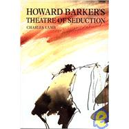 Howard Barker's Theatre of Seduction by Lamb,Charles, 9783718658848