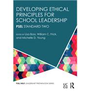 Developing Ethical Principles for School Leadership: ISLLC Standard Nine by Young; Michelle D., 9781138918849