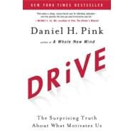 Drive : The Surprising Truth about What Motivates Us by Pink, Daniel H., 9781594488849