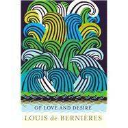 Of Love and Desire by De Bernières, Louis; Sammut, Donald, 9781846558849